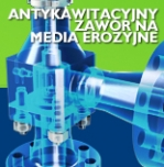Antykawitacyjny zawór na media erozyjne